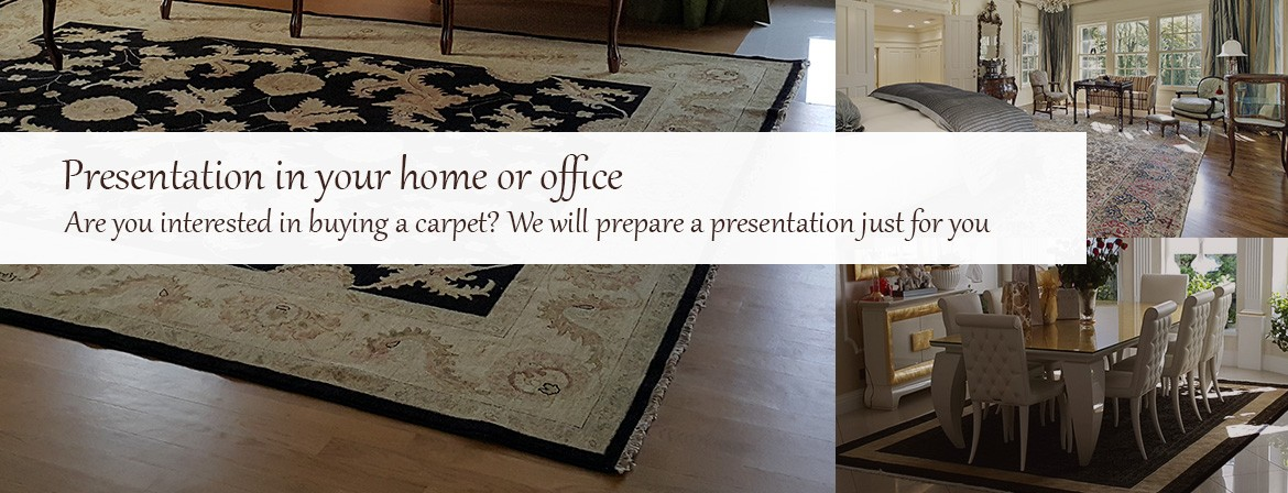 Presentation in your home or office Are you interested in buying a carpet? We will prepare a presentation just for you